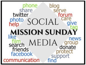 Mission and Social Media Sunday